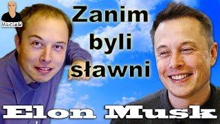Elon Musk - Tesla SpaceX PayPal | Zanim byli sławni