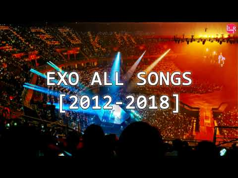 EXO ALL SONGS 20122018 STATION , OST , SM  THE BALLAD ,  , FT  , CBX , LAY