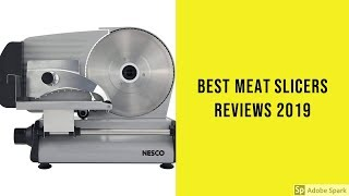 Best Meat Slicers Reviews 2019 - Meat Slicers To Purchase