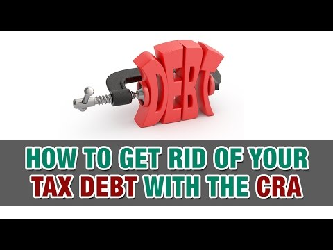 How to get rid of tax debt with the C.R.A – Tax Tip Weekly