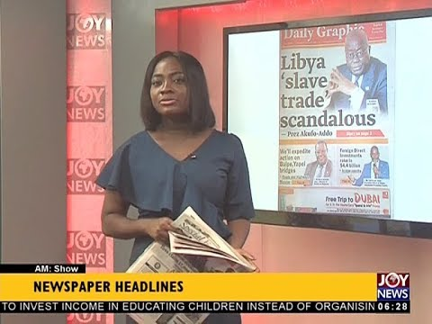 AM Show Newspaper Headlines on JoyNews (30-11-17)