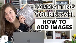 How to ADD IMAGES to your novel in WORD when formatting your novel from scratch (Formatting Part 6)