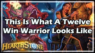 [Hearthstone] This Is What A Twelve Win Warrior Looks Like