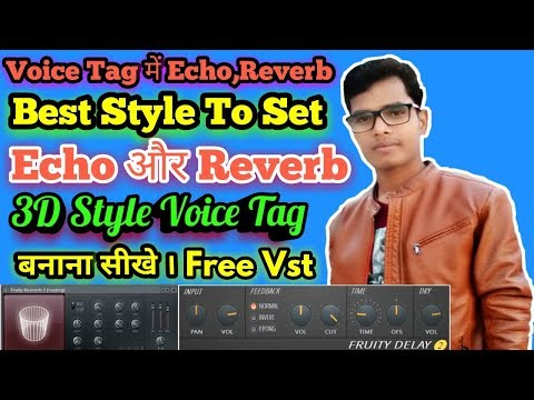 How To Add Echo And Reverb In Voice Tag  Fl Studio 12 In Hindi