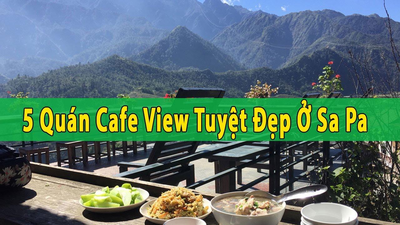 Du Lịch Sa Pa: 5 Quán Cafe View Tuyệt Đẹp Ở Sa Pa | Tổng Đài Vàng 19009258