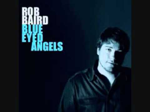 Rob Baird - Could Have Been My Baby