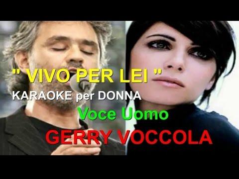 VIVO PER LEI Karaoke per DONNA (Voce Uomo GERRY VOCCOLA)