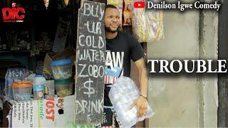 Trouble - Denilson Igwe Comedy