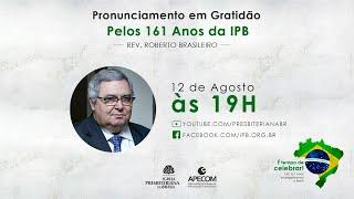 IPB 161 anos - Pronunciamento presidente SC/IPB rev. Roberto Brasileiro