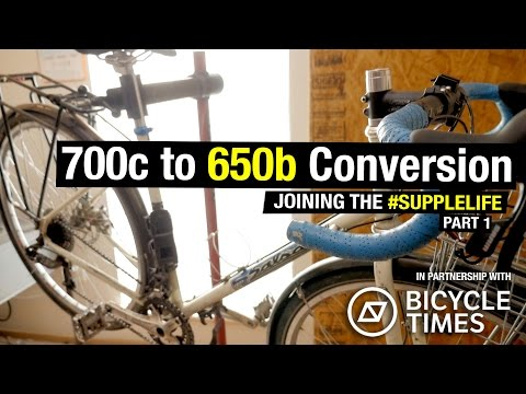 Converting a 700c Bike to 650b - #SuppleLife Part 1