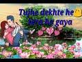 Na pucho mera dil///kha kho gaya////for love💕 WhatsApp 💕status heart touching video song....😙😙😙