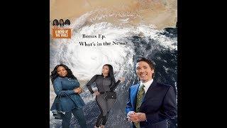 Bonus Ep.—What's in the News? Tasha Coobs feat. Nicki Minaj, Joel Osteen, Plus all the bad weather
