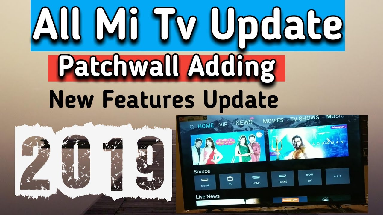 Mi Tv Update 2019 - Mi Tv Patchwall Update Adding New Features