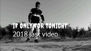 #2018_last_video song cadre cola-if only for tonight choreography by me.hope u guys lik ...