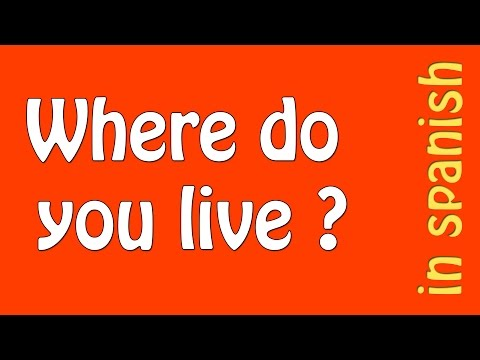 How to say where do you live in spanish