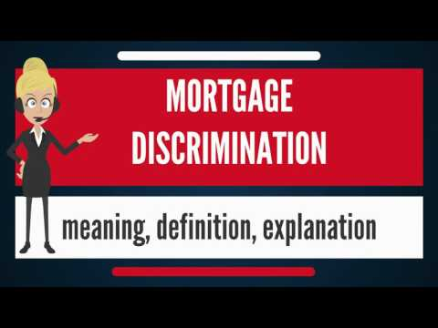 What is MORTGAGE DISCRIMINATION? What does MORTGAGE DISCRIMINATION mean?