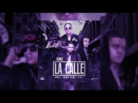 La Calle - Blingz Ft. Darell, Bryant Myers, D Ozi | Audio Oficial