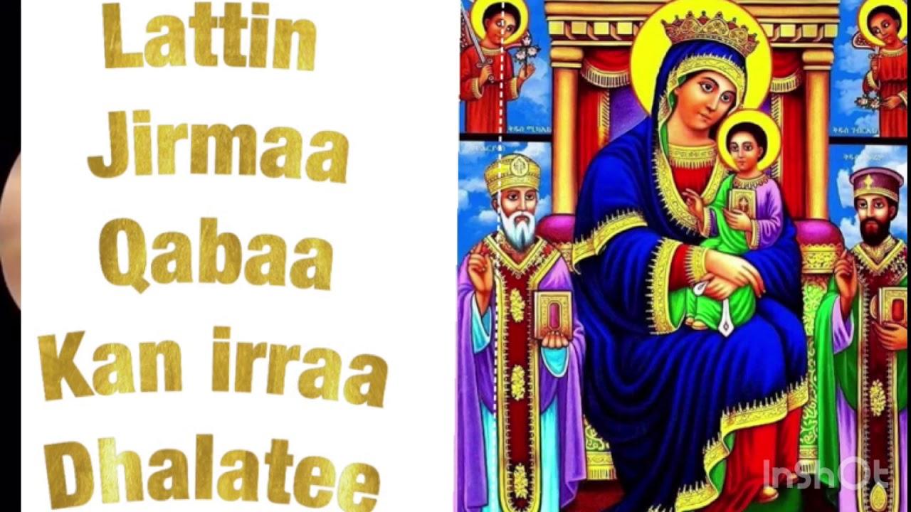 LATTIN JIRMAA QABAA FARFANAA AFANA OROMO ORTHODOX MEZMUR