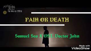 SAMUEL SEO X Pain Or Death OST.DOCTOR JOHN PART.4 Lirik Terjemahan Indonesia Lagu Korea paling sedih