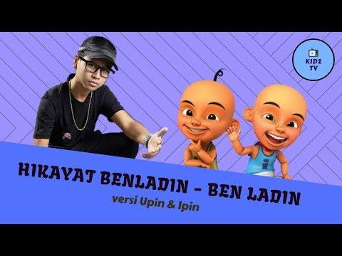 Lagu Hikayat Benladin   Ben Ladin versi Upin & Ipin