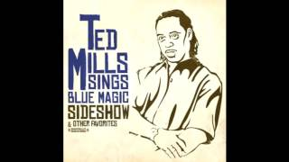 Ted Mills Sings Blue Magic