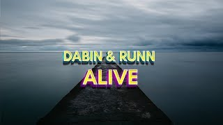 Dabin - Alive (Lyrics) ft. Runn