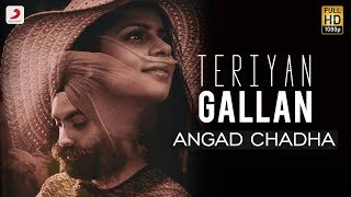 Angad Chadha Teriyan Gallan Latest Punjabi Song 2018.mp3