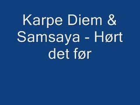 Karpe Diem & Samsaya - Hørt det før
