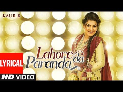 Lahore Da Paranda (Full Lyrical Song) Kaur B | Desi Crew | Kaptaan | Latest Punjabi Songs