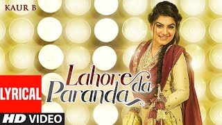 Lahore Da Paranda (Full Lyrical Song) Kaur B | Desi Crew | Kaptaan | Latest Punjabi Songs