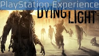 Dying Light - PlayStation Experience PlayStation 4 Gameplay [HD]
