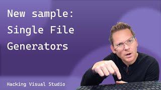 Hacking Visual Studio - Single File Generators