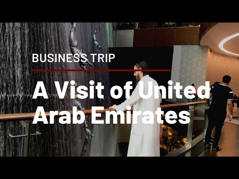 BUSINESS TRIP TO UNITED ARAB EMIRATES (U.A.E.) - LIFE IN DUB