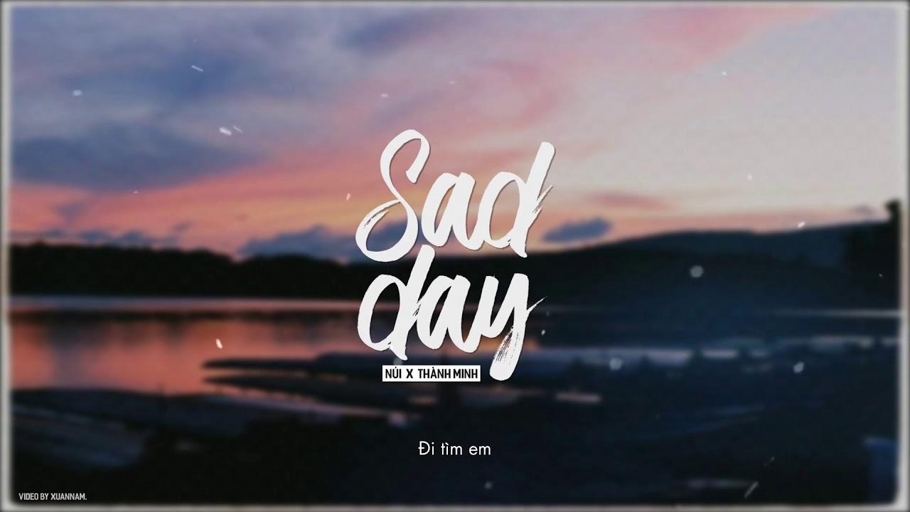 Sad Day – Núi x Thành Minh   RV Underground