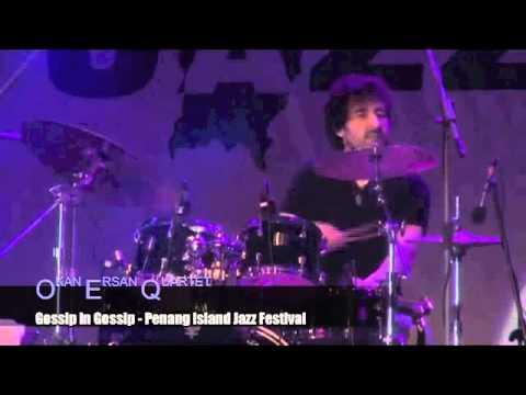 Okan Ersan - Gossip in Gossip / Penang Island Jazz Festival