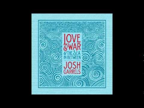 08 - Ulysses - Josh Garrels - Love & War & The Sea In Between