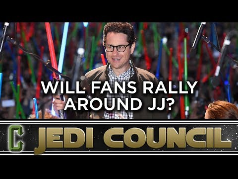 Will Star Wars  Rally Around JJ Abrams?  Jedi Council