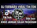 DJ JANGAN SALAH PASANGAN SLOW BASS TIK TOK VIRAL TERBARU 2021