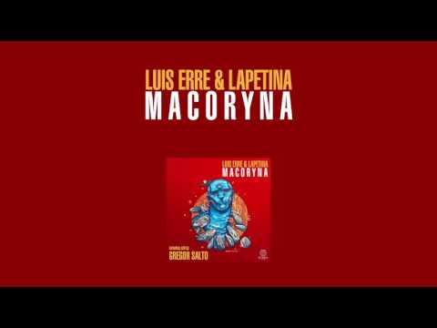 Luis Erre & Lapetina - Macoryna