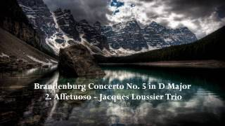 Brandenburg Concerto #5 in D Major - 2. Affetuoso - Jacques Loussier Trio