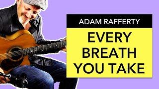 "Adam Rafferty - ""Every Breath You Take"" (Sting / The Police) - Fingerstyle Guitar"