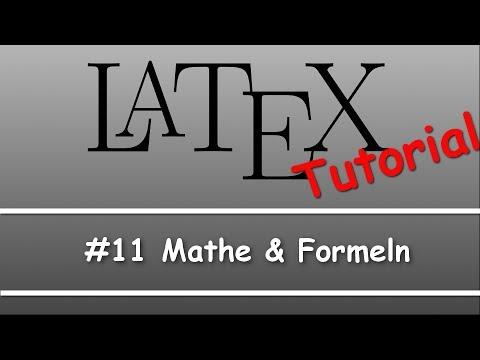 Latex Tutorial #11: Mathe und Formeln