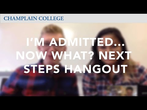 I'm Admitted...Now What? Next Steps Hangout | Champlain College