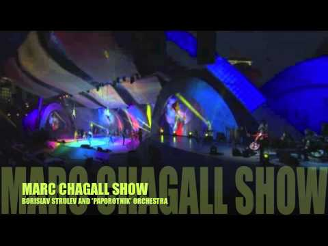 BORISLAV STRULEV AND 'PAPOROTNIK' ORCHESTRA - MARC CHAGALL SHOW - PART 5