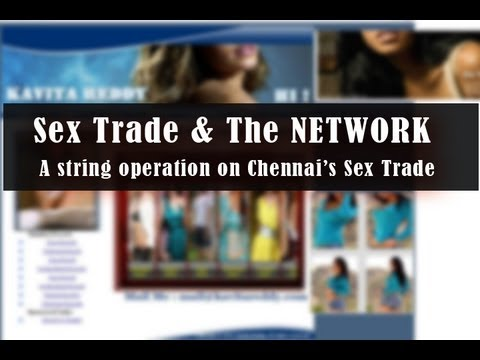 Chennai's Sex Trade & The Network ...A Sting Operation ( Red Pix )