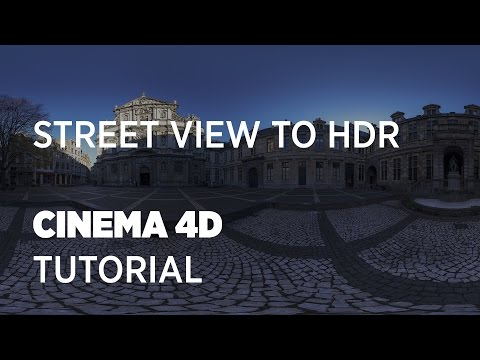 Street View to HDR - Cinema 4D Tutorial