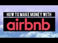 Airbnb Host Guide - How to Make Money Hosting on Airbnb