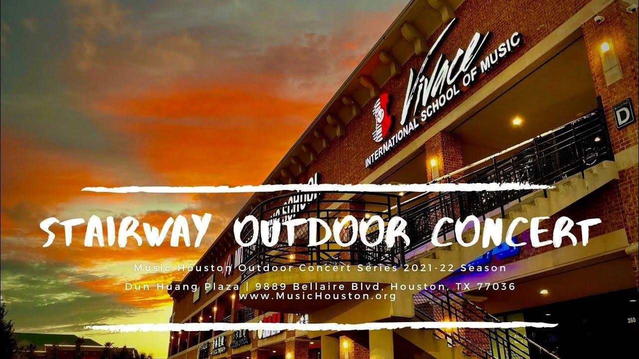 Stairway Outdoor Concert | Music Houston Outdoor Concert Series 2021-22 Season - I & II