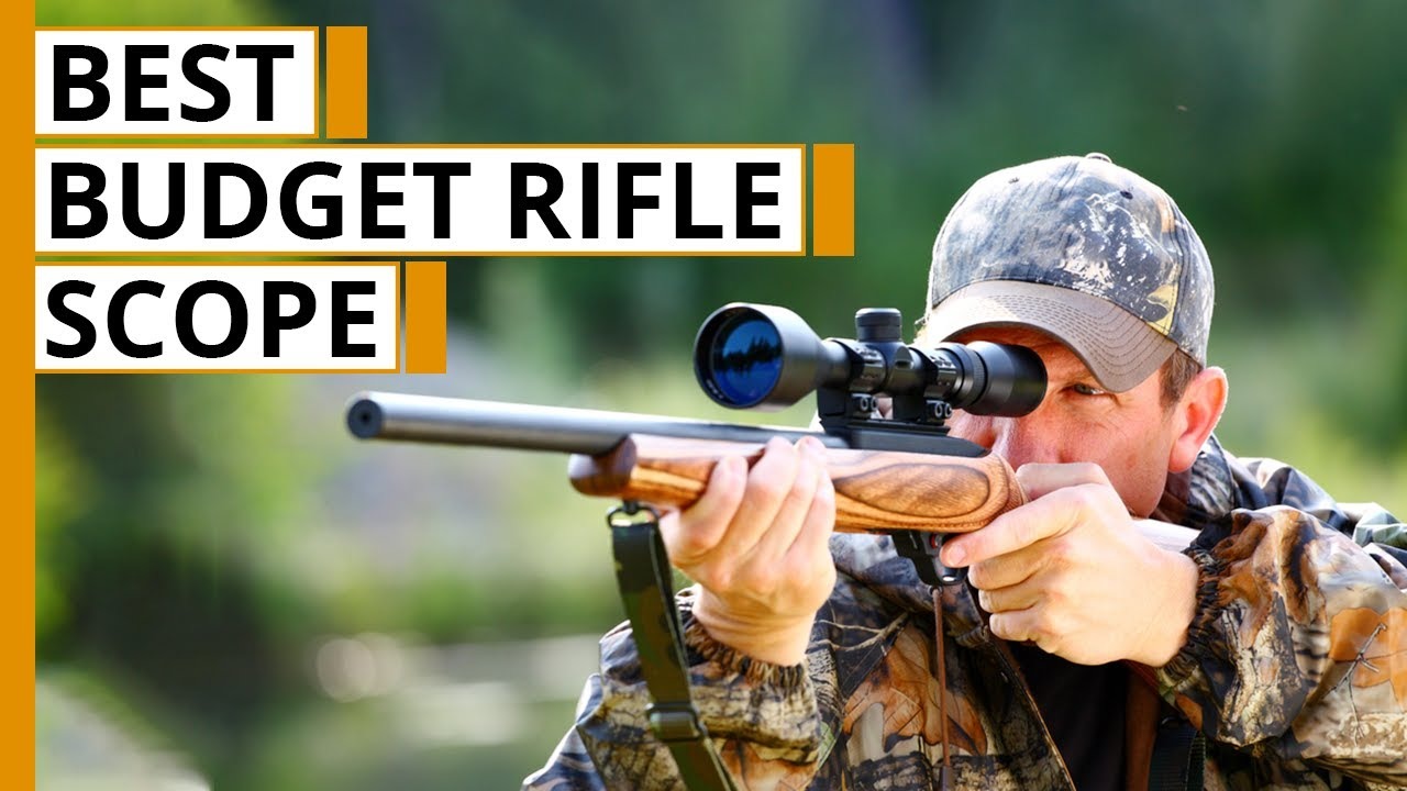 Top 5 Best Budget Rifle Scopes for Hunting & Shooting