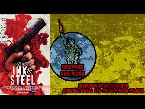 New York Cine Radio:  Interview with directors of Ink & Steel
